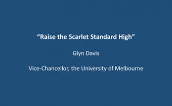 Raise the Scarlet Standard High byGlyn Davis - Vice-Chancellor, the University of Melbourne